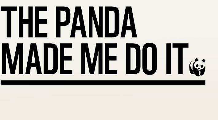 The panda made me do it